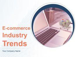 E Commerce Industry Trends Powerpoint Presentation Slides