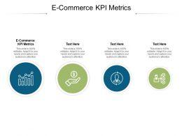 E Commerce Kpi Metrics Ppt Powerpoint Presentation Infographics Slides Cpb