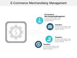 E Commerce Merchandising Management Ppt Powerpoint Presentation Pictures Brochure Cpb