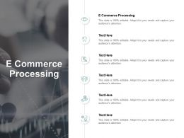 E Commerce Processing Ppt Powerpoint Presentation File Show Cpb