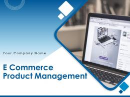 E Commerce Product Management Powerpoint Presentation Slides
