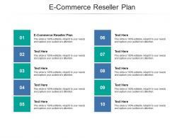 E Commerce Reseller Plan Ppt Powerpoint Presentation Slides Template Cpb