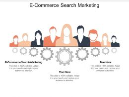 E Commerce Search Marketing Ppt Powerpoint Presentation Gallery Example Cpb
