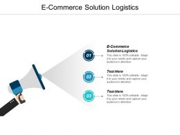 E Commerce Solution Logistics Ppt Powerpoint Presentation Infographic Template Background Cpb