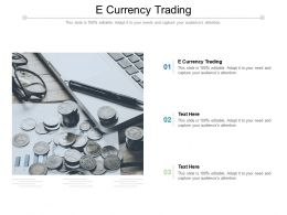 E Currency Trading Ppt Powerpoint Presentation Professional Graphics Design Cpb