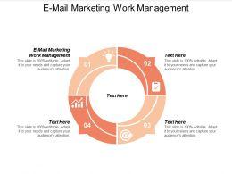 E Mail Marketing Work Management Ppt Powerpoint Presentation Inspiration Model Cpb
