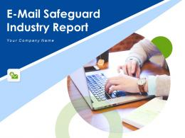 E Mail Safeguard Industry Report Powerpoint Presentation Slides