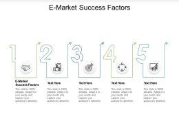 E Market Success Factors Ppt Powerpoint Presentation Inspiration Graphics Design Cpb