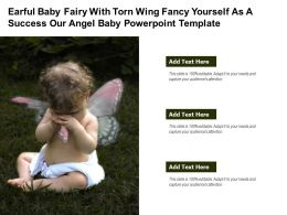Earful Baby Fairy With Torn Wing Fancy Yourself As A Success Our Angel Baby Powerpoint Template