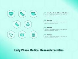 Early Phase Medical Research Facilities Ppt Powerpoint Presentation Styles Structure