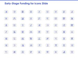 Early Stage Funding For Icons Slide Ppt Powerpoint Presentation Infographic Template Sample
