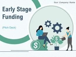 Early Stage Funding Pitch Deck Powerpoint Presentation Slides
