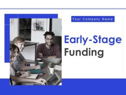 Early Stage Funding Powerpoint Presentation Slides