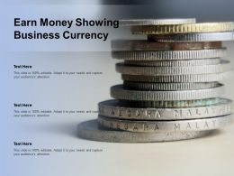 Earn Money Showing Business Currency