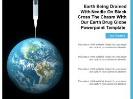 Earth Being Drained With Needle On Black Cross The Chasm With Our Earth Drug Globe Template
