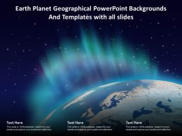 Earth Planet Geographical Powerpoint Backgrounds And Templates With All Slides