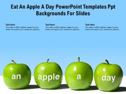 Eat An Apple A Day Powerpoint Templates Ppt Backgrounds For Slides