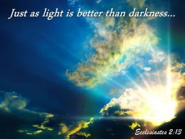 Ecclesiastes 2 13 Just As Light Is Better Powerpoint Church Sermon