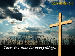 Ecclesiastes 3 1 There Is A Time For Everything PowerPoint Church Sermon
