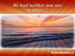 Ecclesiastes 4 8 He Had Neither Son Nor Brother Powerpoint Church Sermon