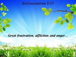 Ecclesiastes 5 17 Great Frustration Affliction And Anger Powerpoint Church Sermon