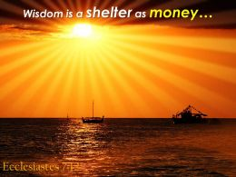 Ecclesiastes 7 12 Wisdom Is A Shelter As Money Powerpoint Church Sermon
