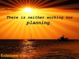 Ecclesiastes 9 10 There Is Neither Working Nor Planning Powerpoint Church Sermon
