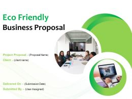 Eco Friendly Business Proposal Powerpoint Presentation Slides