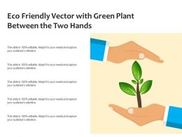 Eco Friendly Vector With Green Plant Between The Two Hands