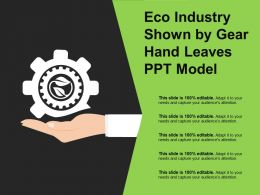 Eco Industry Shown By Gear Hand Leaves Ppt Model