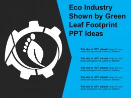 Eco Industry Shown By Green Leaf Footprint Ppt Ideas