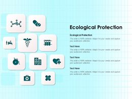 Ecological Protection Ppt Powerpoint Presentation Icon Design Templates