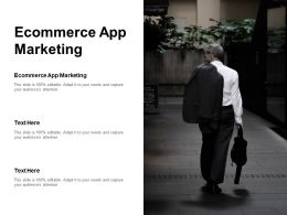 Ecommerce App Marketing Ppt Powerpoint Presentation Visual Template Cpb