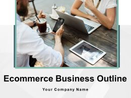 Ecommerce Business Outline Powerpoint Presentation Slides