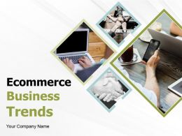 Ecommerce Business Trends Powerpoint Presentation Slides