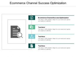 Ecommerce Channel Success Optimization Ppt Powerpoint Presentation File Smartart Cpb