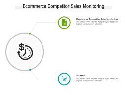 Ecommerce Competitor Sales Monitoring Ppt Powerpoint Presentation Model Visual Aids Cpb
