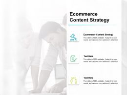 Ecommerce Content Strategy Ppt Powerpoint Presentation Slides Display Cpb