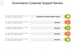 Ecommerce Customer Support Service Ppt Powerpoint Presentation Outline Example Topics Cpb