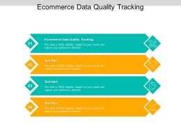Ecommerce Data Quality Tracking Ppt Powerpoint Infographic Template Brochure Cpb