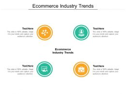 Ecommerce Industry Trends Ppt Powerpoint Presentation Visual Aids Professional Cpb
