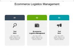 Ecommerce Logistics Management Ppt Powerpoint Presentation Portfolio Display Cpb