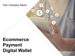 Ecommerce Payment Digital Wallet Powerpoint Presentation Slides