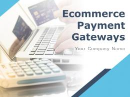 Ecommerce Payment Gateways Powerpoint Presentation Slides