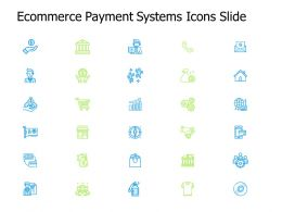 Ecommerce Payment Systems Icons Slide Growth Ppt Powerpoint Presentation File Ideas