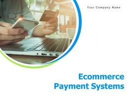 Ecommerce Payment Systems Powerpoint Presentation Slides
