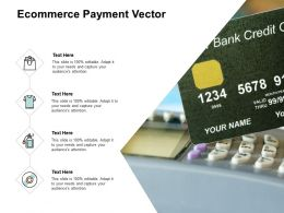 Ecommerce Payment Vector Management Ppt Powerpoint Presentation Infographics Images