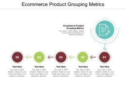 Ecommerce Product Grouping Metrics Ppt Powerpoint Presentation Summary Slides Cpb