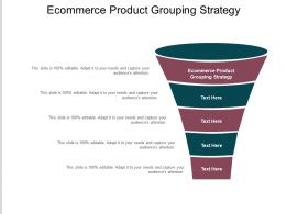 Ecommerce Product Grouping Strategy Ppt Powerpoint Presentation File Deck Cpb