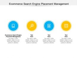 Ecommerce Search Engine Placement Management Ppt Powerpoint Presentation Professional Graphic Tips Cpb